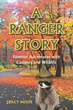 "Tracy Moos's Newly Released ""A Ranger Story Summer Adventures with Campers and Wildlife"" is a Delightful Romantic Comedy with a Rustic Setting, Spotted with Shenanigans"