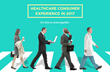 Influence Health Guides Provider Organizations to Superior Healthcare Consumer Experience