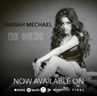 Farrah Releases BE HERE Available NOW on All Platforms