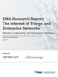 EMA Releases New Research Report on the Internet of Things (IoT) and Enterprise Networks
