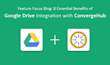 ConvergeHub Announces Integration with Google Drive