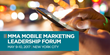 MMA Announces Mobile Marketing Leadership Forum Speakers Including Executives from Budweiser, Coca Cola, Hallmark, Samsung and Twitter