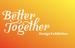 Better Together Exhibition