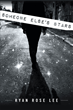 """Author Ryan Rose Lee's New Book """"Someone Else's Stars"""" is the Gripping Story of Nick Mauro, a Gay Theater-loving Teenager in a 1956 New York City Catholic Family"""