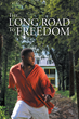 """Carolyn Harris's New Book """"The Long Road to Freedom"""" is a Tale of Friendship, Love, Betrayal, and Revenge of a Young Man in Missouri During Times of Slavery"""
