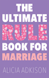 "Author Alicia Adkison's New Book ""The Ultimate Rule Book for Marriage"" is a Humorous Guide to Living ""Happily Ever After"" from Two Different Perspectives"