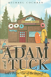 "Author Michael Cochran's Newly Released ""Adam and Tuck: God's Perfect Use of the Imperfect"" is A Powerful Play Script that Focuses on Hard-Hitting Topics for Teens"