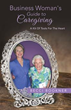 Business Women Discover Caregiving Joys In Becci Bookner's New Book