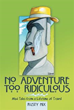 "Rusty Hix Tells Readers ""No Adventure Too Ridiculous"""