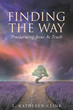 "Author L. Kathleen Cline's Newly Released ""Finding the Way: Proclaiming Jesus As Truth"" is a Study of Christ's Parables and Guidance on Applying them to Everyday Life"