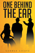 """Author George Licata's New Book """"One Behind the Ear"""" is a Gritty Story about the Making of a Remorseless Mafia Hit Man"""