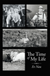 """Author Ev Nau's New Book """"The Time of My Life"""" is the Engaging Memoir of a Man Whose Unique Sense of Humor and Adventure have Resulted in Some Unforgettable Stories"""