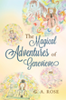 "G. A. Rose's New Book ""The Magical Adventures of Genevieve"" is a Compilation of Short Stories Depicting a Life of Abuse and Recovery"
