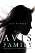 """Lady Wonder's New Book """"The Avis Family"""" Is the Story of a Willful Man Whose Selfishness Impacted the Lives of His Family Members in Profound and Permanent Ways"""