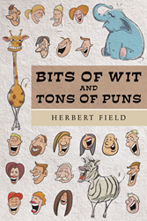 "Author Herbert Field's New Book ""Bits of Wit and Tons of Puns"" is a"
