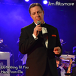 "Featured This Week on The Jazz Network Worldwide: Vocalist, Jim Altamore Gives a Sneak Peek at his New Single, ""Do Nothing Till You Hear From Me"""