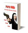 """Pura Vida,"" Suspense Thriller about Crime-Fighting Nun Determined to Stop Terrorists from Igniting a Race War, to be Released May 23, 2017"