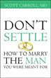 Psychiatrist Urges 'Don't Settle' in Award-Winning Marriage Book