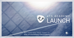 eTS Academy Launch - Travel Safety eLearning
