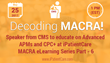 Speaker from CMS to Educate on Advanced APMs and CPC+ at iPatientCare MACRA eLearning Series Part - 6