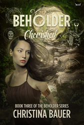 Cherished, book three of the Beholder Series, is now available for reviewers to request galley copies