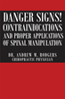 """Author Dr. Andrew Rodgers's New Book """"Danger Signs! Contraindications and Proper Applications of Spinal Manipulation"""" is a Text for Chiropractors On Standards of Care."""