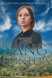 "Author Cynthia Cochran Kinard's Newly Released ""The Sanghunters"" Continues the Kudzu Clan Series With the McKaine Siblings' Struggle to Survive as a Family in Hiding."