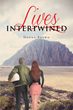 "Author Donna Brown's Newly Released ""Lives Intertwined"" is an Engaging and Unforgettable Story of a Young Man Who Finds Love While Searching for Himself on the Road."