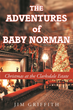 "Author Jim Griffith's Newly Released ""The Adventures of Baby Norman: Christmas at the Clarksdale Estate"" is the Christmas Adventure of Norman the Dog."