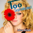 "JoAnna Michelle ""Too Sophisticated"" CD Cover"