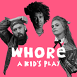 Squire Lane Theatrical Announces Collaboration with Blondie's Matt Katz-Bohen for Edinburgh Fringe Production of WHORE: A Kid's Play