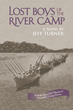 "Author Jeff Turner's New Book ""Lost Boys of the River Camp"" is a Fictional Coming of Age Story Set in a Real Junior Naval Reserve Summer Station in 1917 Connecticut."