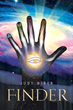 "Judy Wiker's New Book ""Finder"" is a Riveting Tale of Abduction, the Paranormal and the Metaphysical."