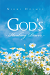 "Nikki Holmes's Newly Released ""God's Healing Power"" is a Six-week Study Designed to Grow and Strengthen Relationships with God"