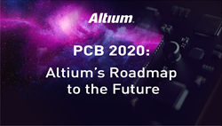 """Altium To Host """"PCB 2020"""" Global Product Roadshow Series"""