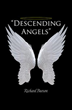 'Descending Angels' Shares Pastor's Knowledge of Angels Through Experience as a Hospice Chaplain