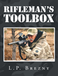 "Author L.P. Brezny's New Book ""Rifleman's Toolbox"" is a Practical Guide to Long-range Shooting Filled with Live Pictures From the Field and Proven Results."