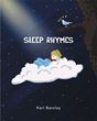 """Karl Barclay's New Book """"Sleepy Rhymes"""" Is A Creative And Vivid Compilation Of Bedtime Rhymes And Poems"""