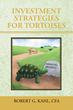 """Robert G. Kahl's New Book """"Investment Strategies For Tortoises"""" Is Designed To Make Financial Theory More Accessible To Nonprofessional Investors"""