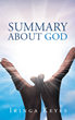 "Author Iringa Keyes's New Book ""Summary About God"" Is A Telling And Encouraging Window Into Christianity"
