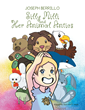 "Author Joseph Berrillo's New Book ""Silly Milli And Her Animal Antics"" Is An Engaging Children's Story About A Girl Who Enjoys Pretending To Be Her Favorite Animals"