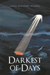 """Author Alissa Hennessey Nichols's Newly Released """"Darkest of Days"""" Testifies to the Healing Power of God in the Life of the Author."""