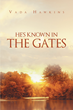 "Author Vada Hawkins' Newly Released ""He's Known In The Gates"" Reveals to Women the Secrets of a Successful Marriage Under the Guidance of God."
