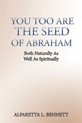 Alfaretta L. Bennett Proclaims 'You Too Are The Seed of Abraham'