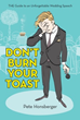 'Don't Burn Your Toast' Offers Instructions for Creating a Memorable Wedding Toast