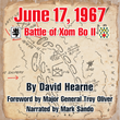 Audiobook Release of June 17, 1967 - Battle of Xom Bo II