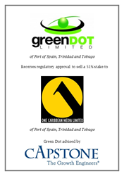 Capstone announced today that Green Dot, a telecommunications provider headquartered in Trinidad and Tobago has received regulatory approval to sell a 51% stake to One Caribbean Media.