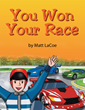 "Matt Lacoe's New Book ""You Won Your Race"" Is A Tool For Parents To Educate Their Children On Sex Education In A Meaningful, Caring And Adaptive Way"