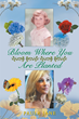 """Author Paula Jane's New Book """"Bloom Where You Are Planted"""" is an Extraordinary Memoir About Overcoming Obstacles and American Culture From the 1950s to the Present"""