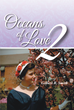 """Author Gilbert R. Smith's New Book """"Oceans of Love 2"""" is an Intriguing Memoir of the Author's Courtship With and Later Marriage to an Identical Twin"""